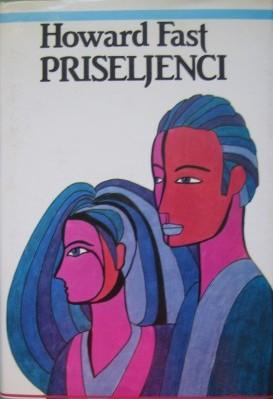 Howard Fast, Priseljenci, 383 strani Založba Obzorja, 1986